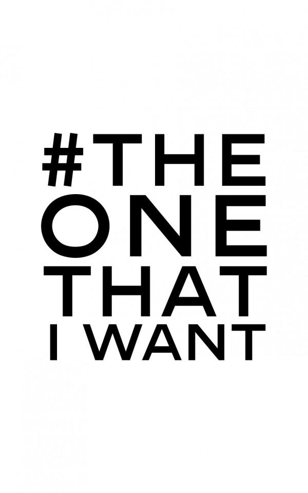 #TheOneThatIWant